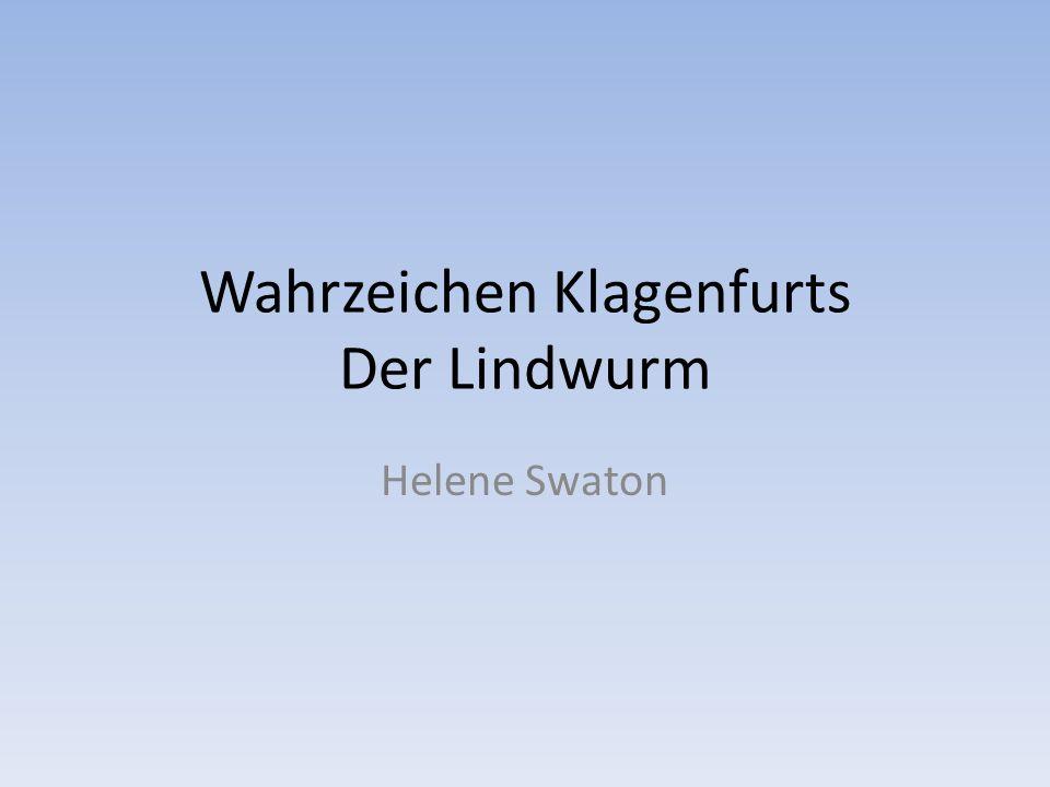 Wahrzeichen Klagenfurts Der Lindwurm Helene Swaton