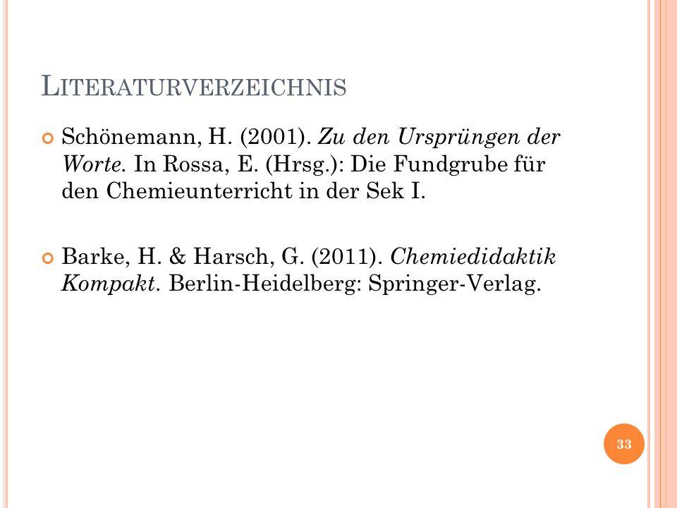L ITERATURVERZEICHNIS Schönemann, H. (2001). Zu den Ursprüngen der Worte.