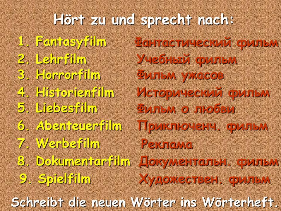 Hört zu und sprecht nach: 2. Stummfilm 1. Schwarz-Weiß-Film 3.