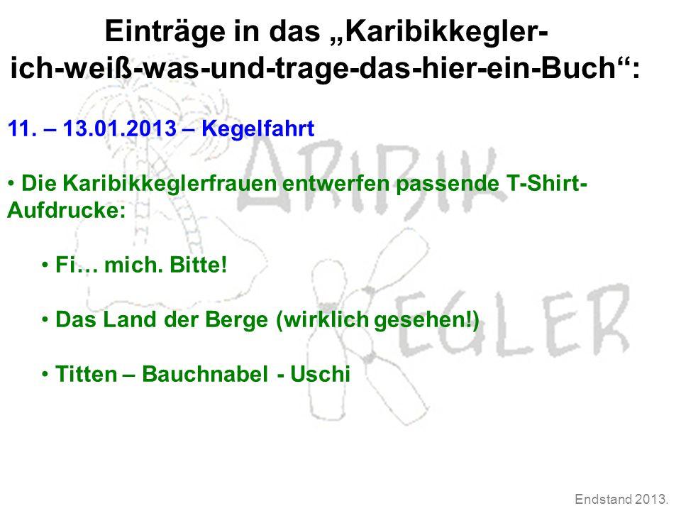 """Endstand 2013. Einträge in das """"Karibikkegler- ich-weiß-was-und-trage-das-hier-ein-Buch : 11."""