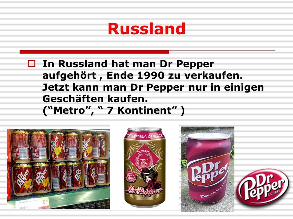 In Großbritannien und den Niederlanden ist Dr Pepper wesentlich weiter verbreitet als in Deutschland und wird dort u.