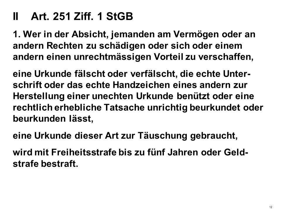 II Art. 251 Ziff. 1 StGB 1.