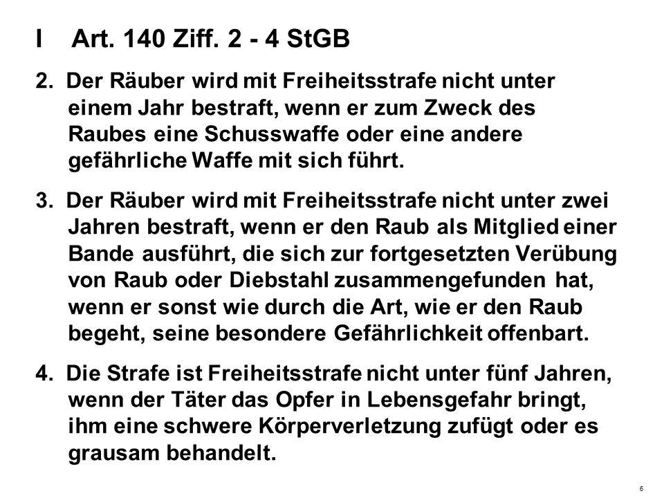 I Art. 140 Ziff. 2 - 4 StGB 2.