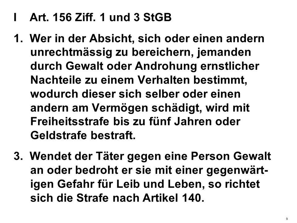 I Art. 156 Ziff. 1 und 3 StGB 1.