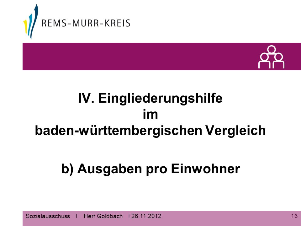16Sozialausschuss I Herr Goldbach I 26.11.2012 IV.