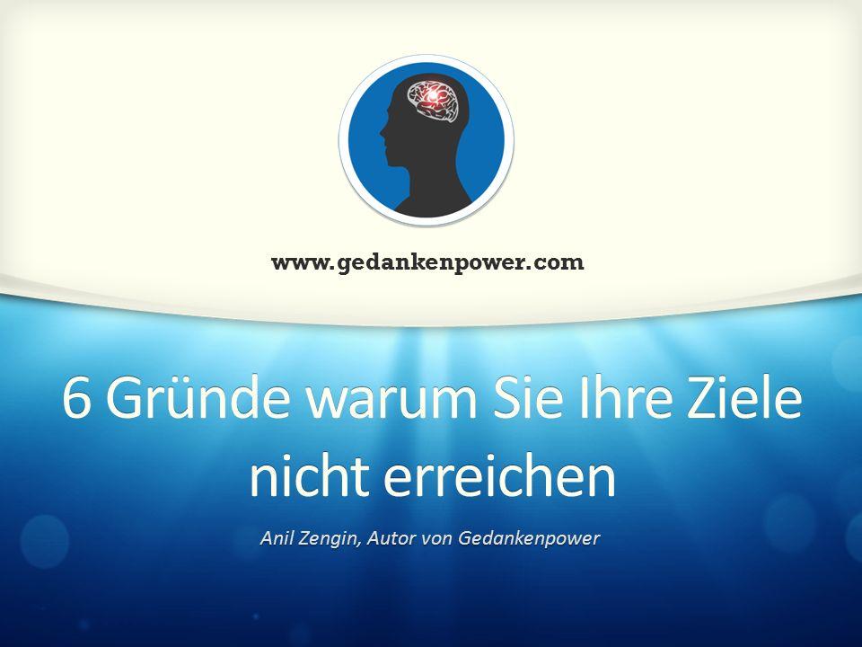 Gedankenpower.com info@gedankenpower.com 1.Sie geben zu schnell auf.