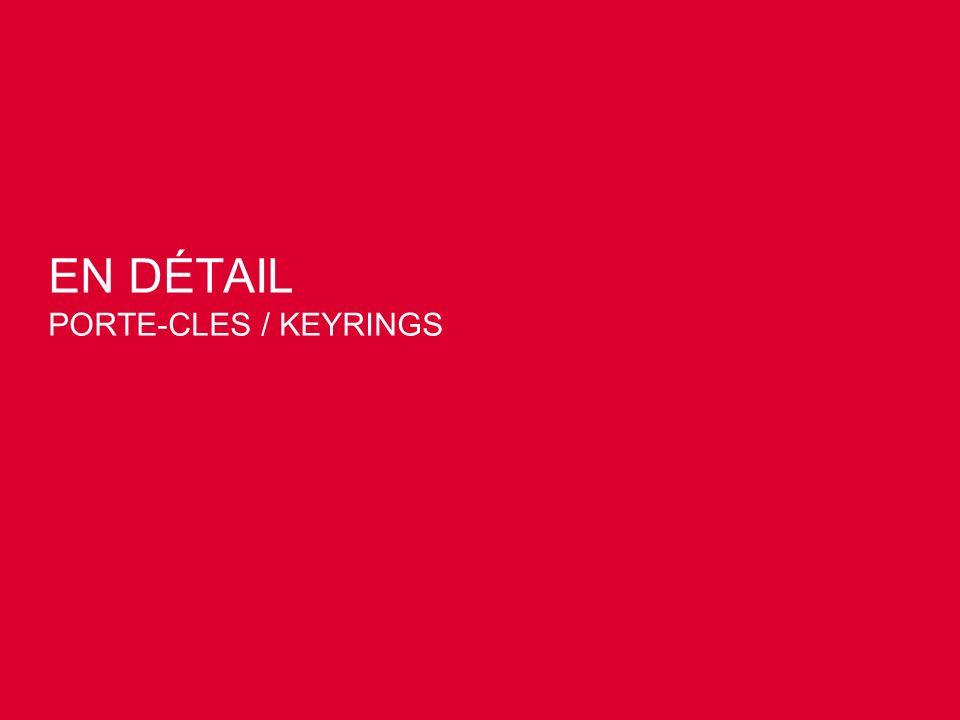 EN DÉTAIL PORTE-CLES / KEYRINGS