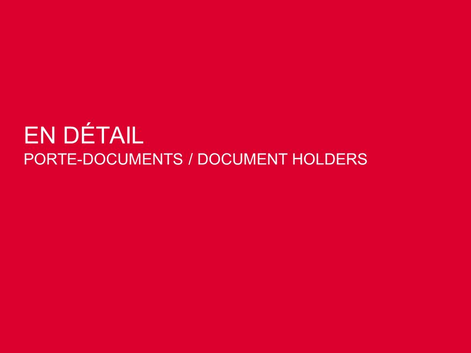 EN DÉTAIL PORTE-DOCUMENTS / DOCUMENT HOLDERS