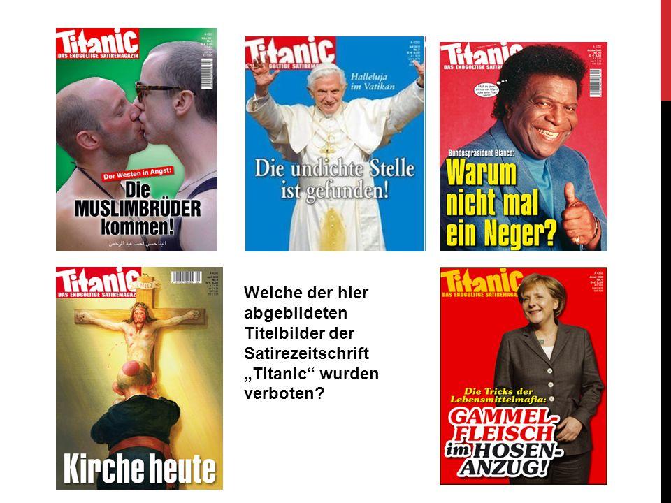 """Welche der hier abgebildeten Titelbilder der Satirezeitschrift """"Titanic"""" wurden verboten?"""