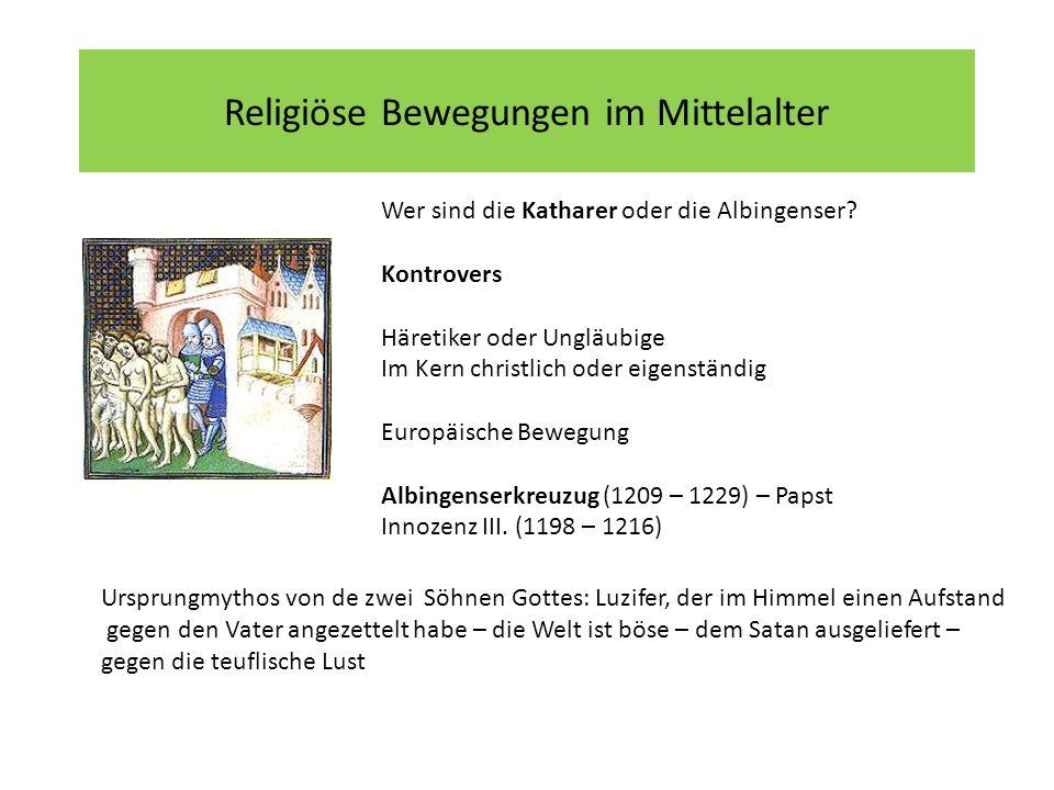 Religiöse Bewegungen im Mittelalter Wer sind die Katharer oder die Albingenser.
