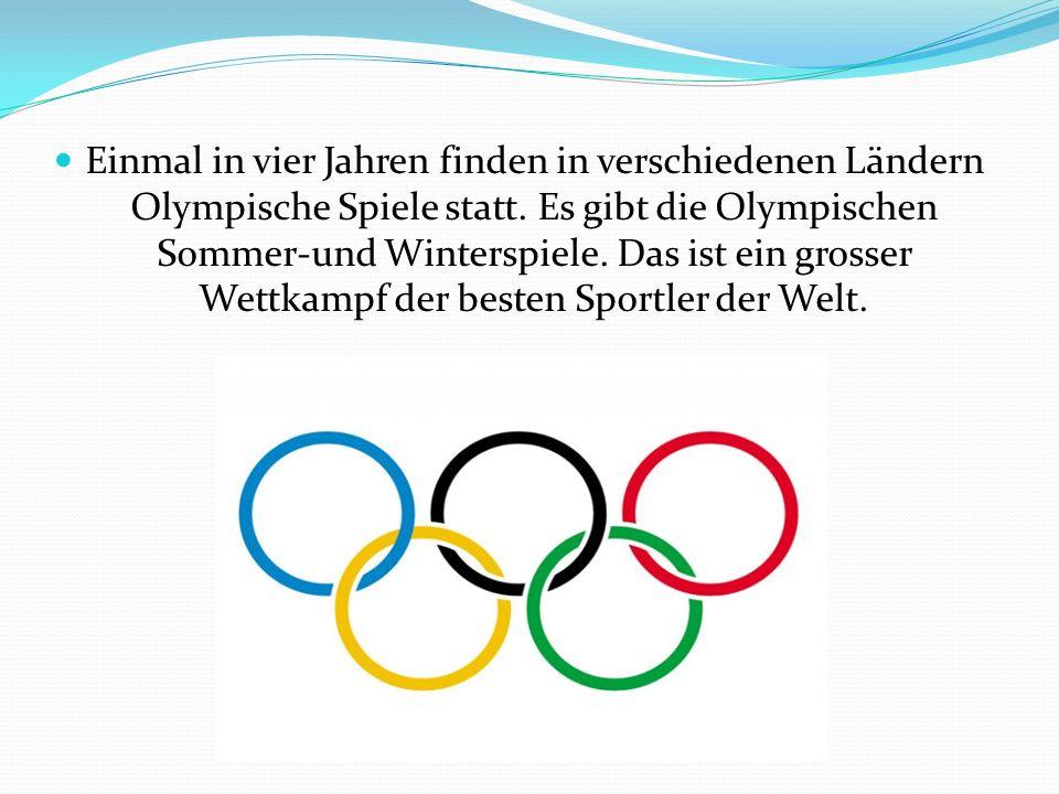 Einmal in vier Jahren finden in verschiedenen Ländern Olympische Spiele statt.