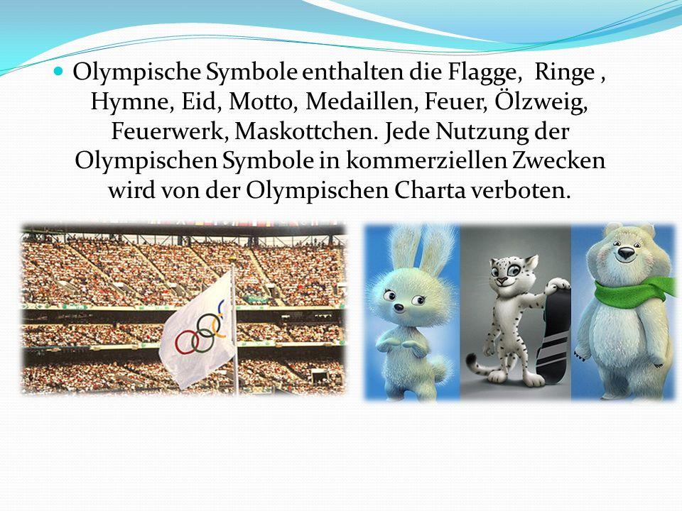 Olympische Symbole enthalten die Flagge, Ringe, Hymne, Eid, Motto, Medaillen, Feuer, Ölzweig, Feuerwerk, Maskottchen.