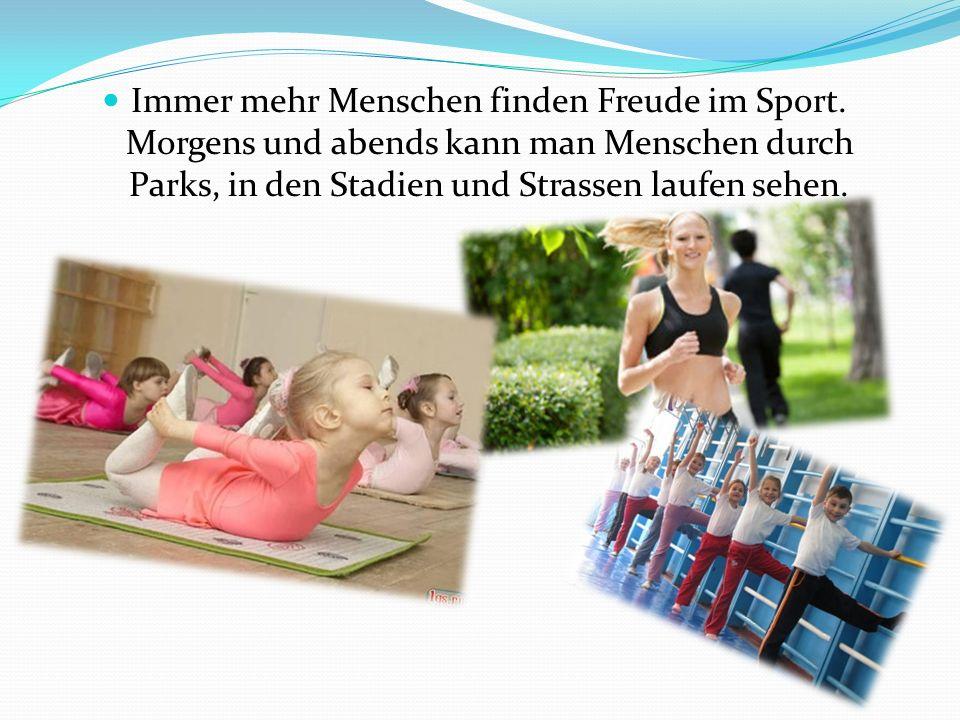 Immer mehr Menschen finden Freude im Sport.