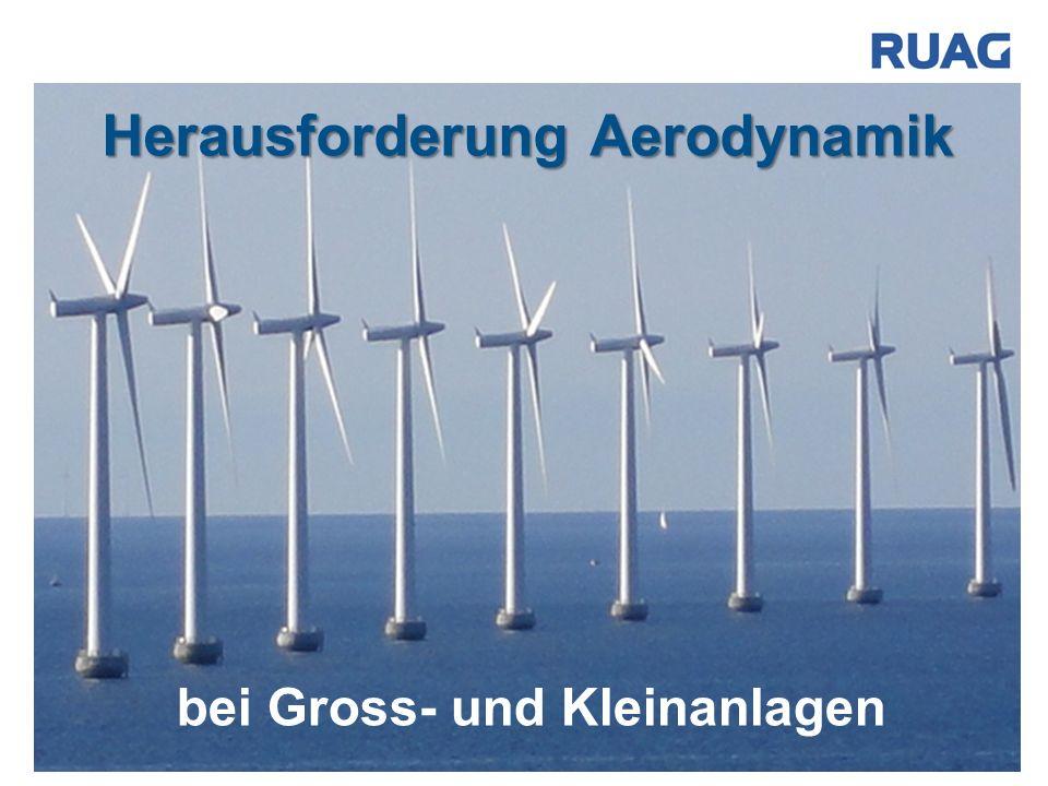 Herausforderung Aerodynamik bei Gross- und Kleinanlagen