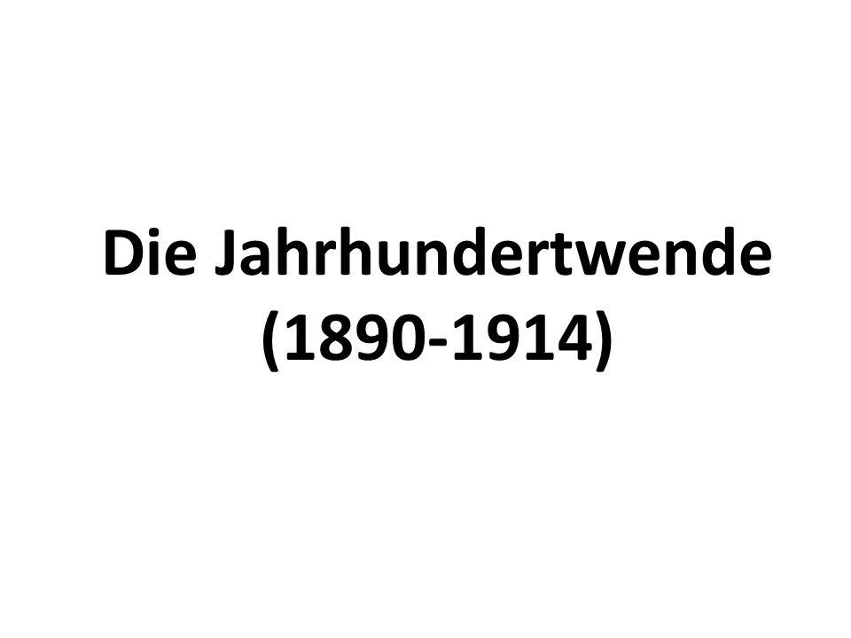 Die Jahrhundertwende (1890-1914)