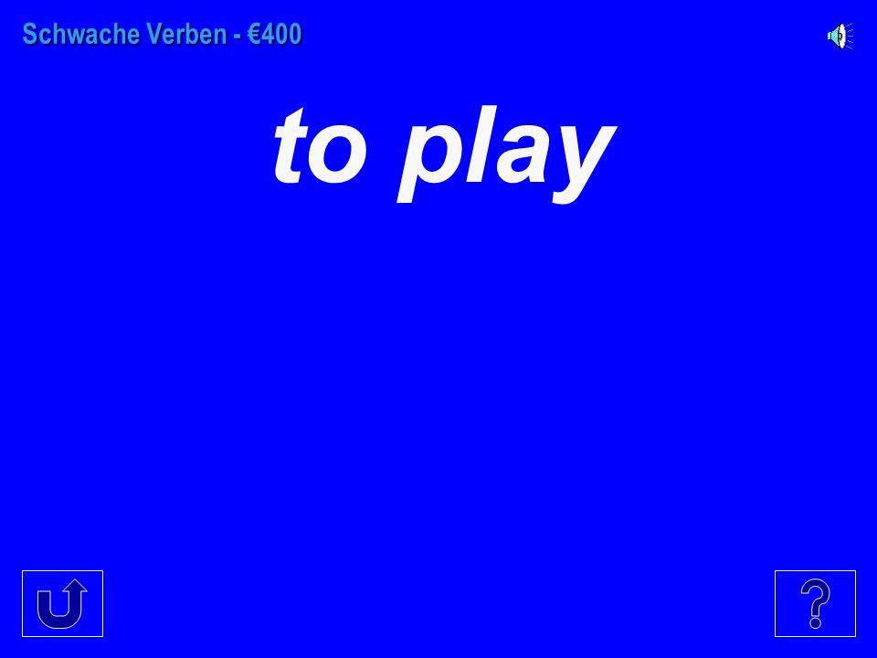 Schwache Verben - €300 to work