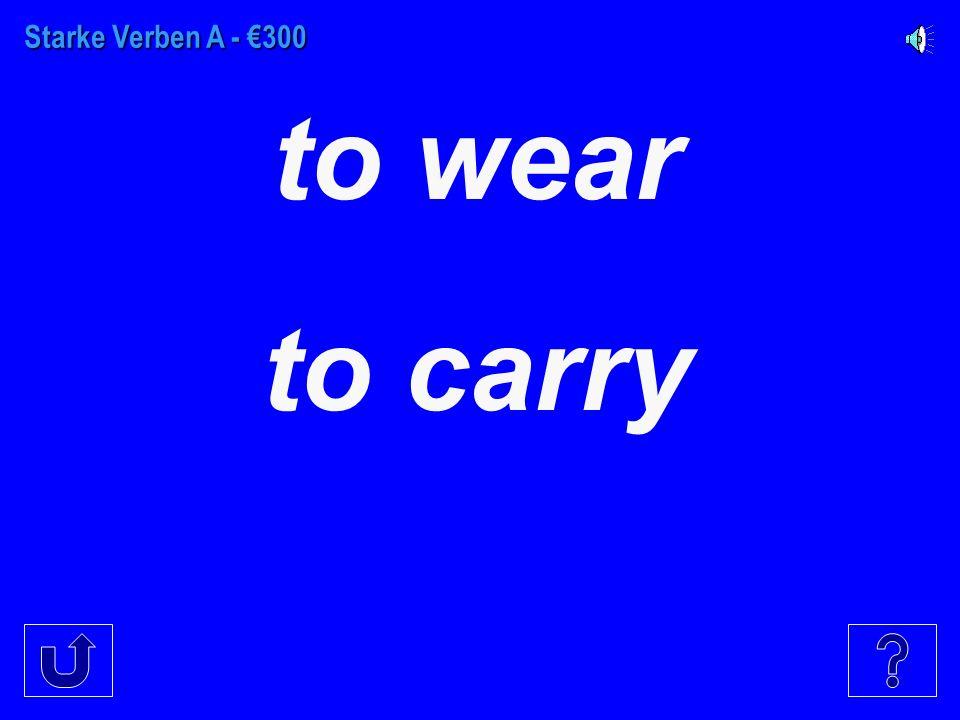 Starke Verben A - €200 to understand