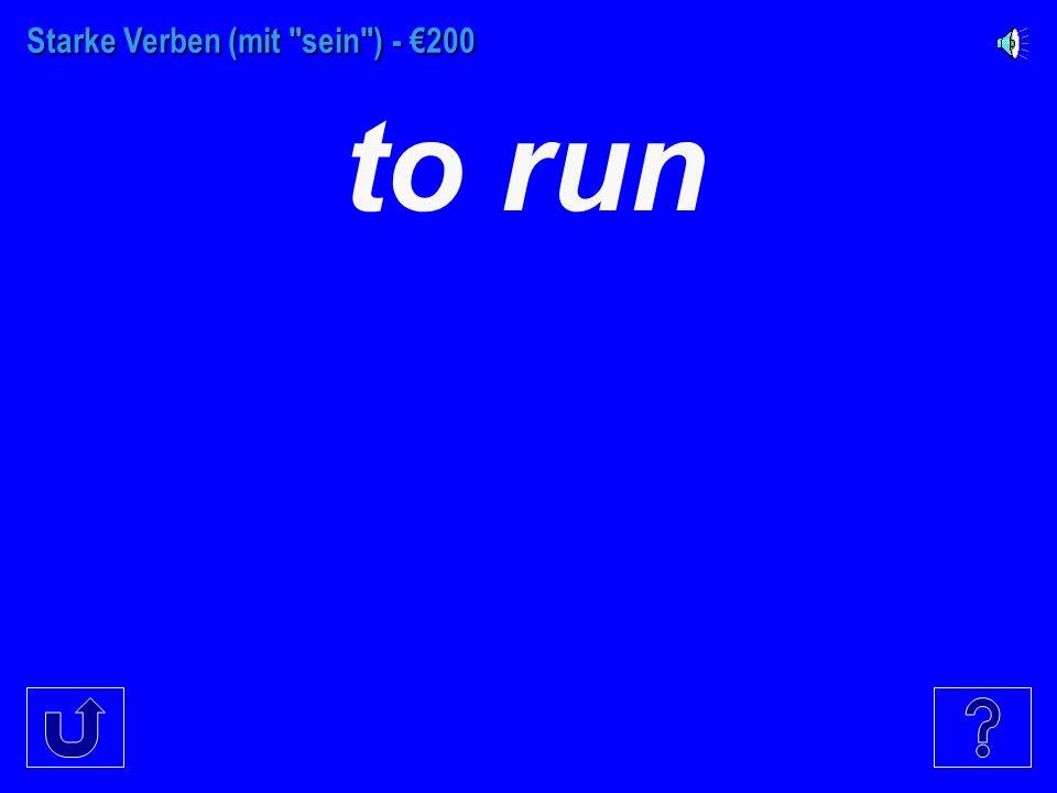 Starke Verben (mit sein ) - €100 to drive