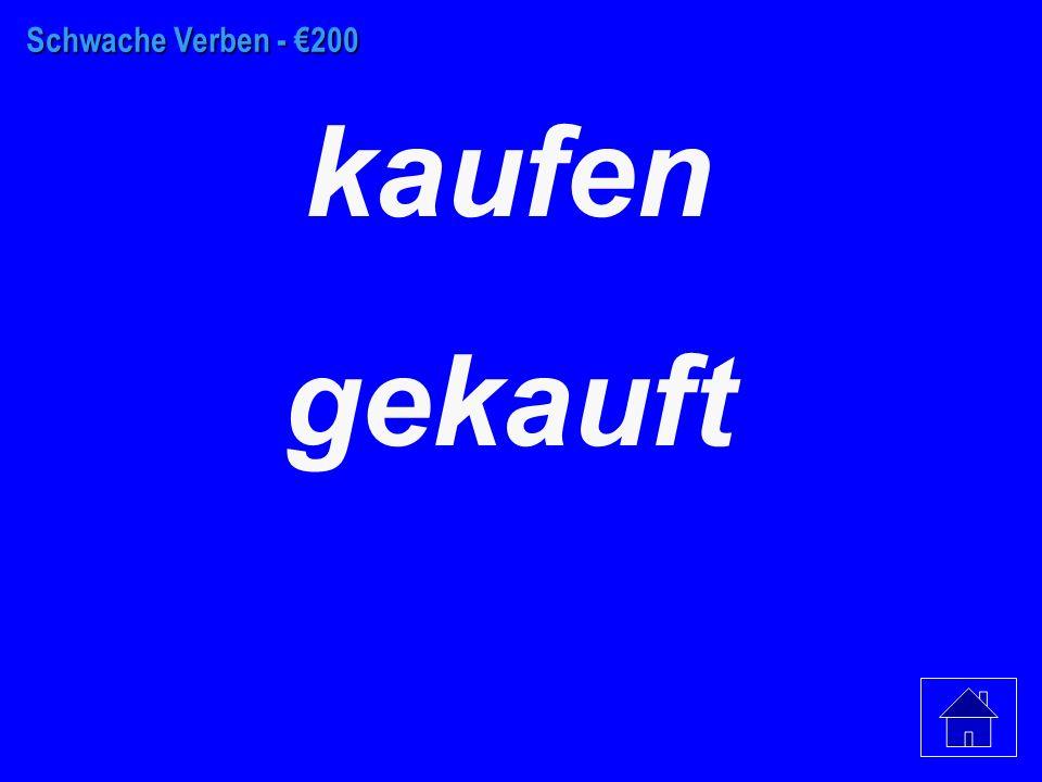 Schwache Verben - €100 tanzen getanzt