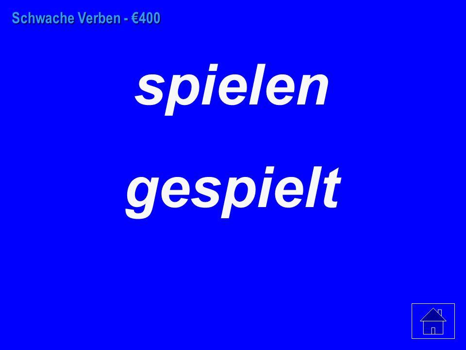 Schwache Verben - €300 arbeiten gearbeitet