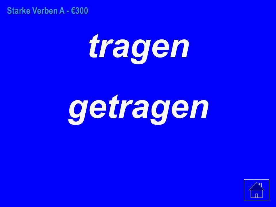 Starke Verben A - €200 verstehen verstanden