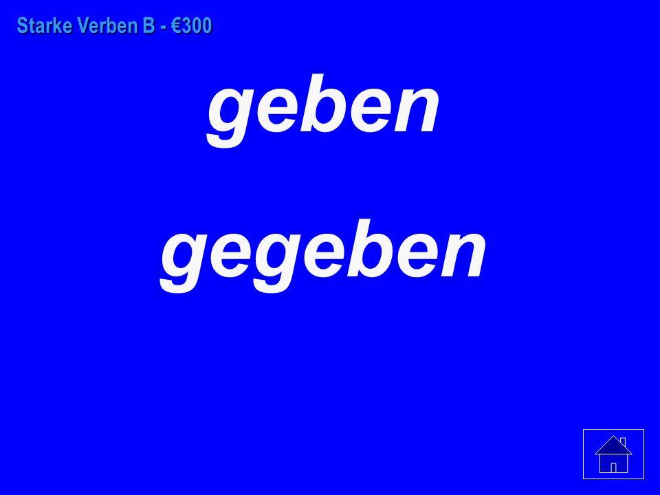 Starke Verben B - €200 sitzen gesessen
