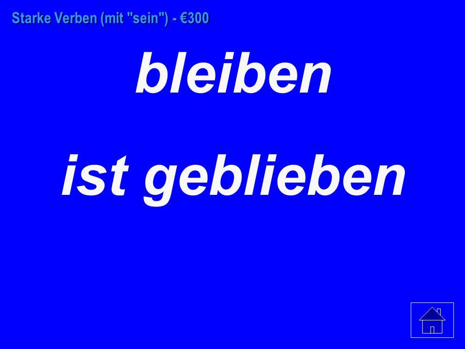 Starke Verben (mit sein ) - €200 laufen ist gelaufen