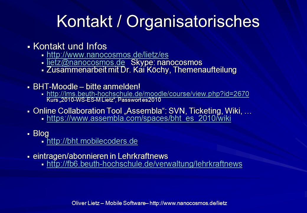 Oliver Lietz – Mobile Software– http://www.nanocosmos.de/lietz Kontakt / Organisatorisches  Kontakt und Infos  http://www.nanocosmos.de/lietz/es http://www.nanocosmos.de/lietz/es  lietz@nanocosmos.de Skype: nanocosmos lietz@nanocosmos.de  Zusammenarbeit mit Dr.