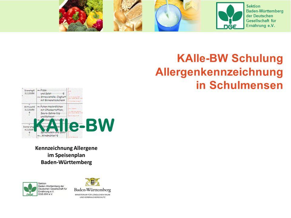 Sektion Baden-Württemberg der Deutschen Gesellschaft für Ernährung e.V. KAlle-BW Schulung Allergenkennzeichnung in Schulmensen