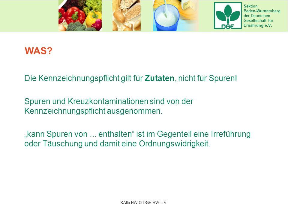 Sektion Baden-Württemberg der Deutschen Gesellschaft für Ernährung e.V. Die Kennzeichnungspflicht gilt für Zutaten, nicht für Spuren! Spuren und Kreuz