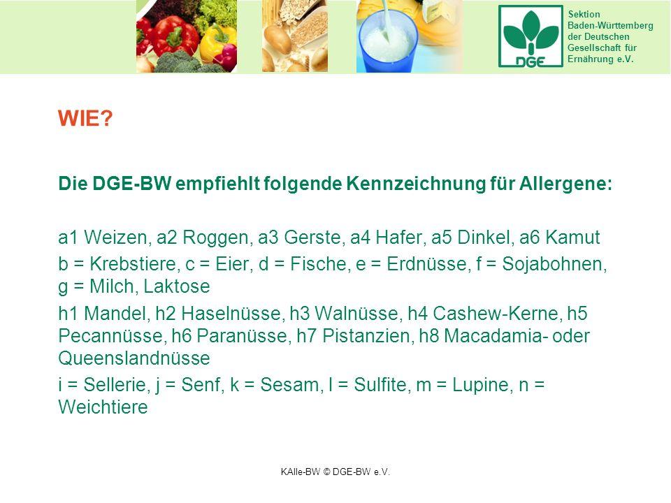 Sektion Baden-Württemberg der Deutschen Gesellschaft für Ernährung e.V. Die DGE-BW empfiehlt folgende Kennzeichnung für Allergene: a1 Weizen, a2 Rogge