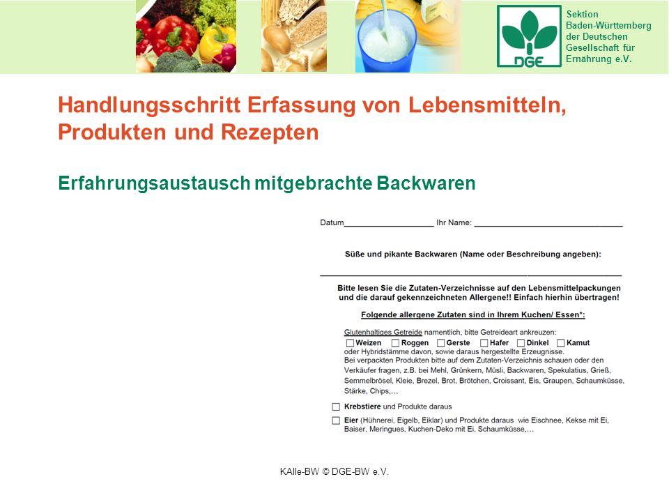 Sektion Baden-Württemberg der Deutschen Gesellschaft für Ernährung e.V. Erfahrungsaustausch mitgebrachte Backwaren Handlungsschritt Erfassung von Lebe