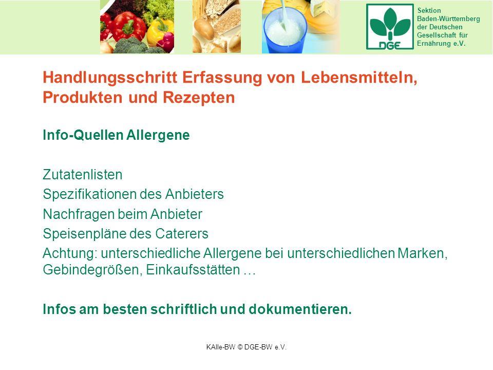 Sektion Baden-Württemberg der Deutschen Gesellschaft für Ernährung e.V. Info-Quellen Allergene Zutatenlisten Spezifikationen des Anbieters Nachfragen