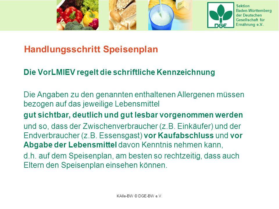 Sektion Baden-Württemberg der Deutschen Gesellschaft für Ernährung e.V. Handlungsschritt Speisenplan Die VorLMIEV regelt die schriftliche Kennzeichnun