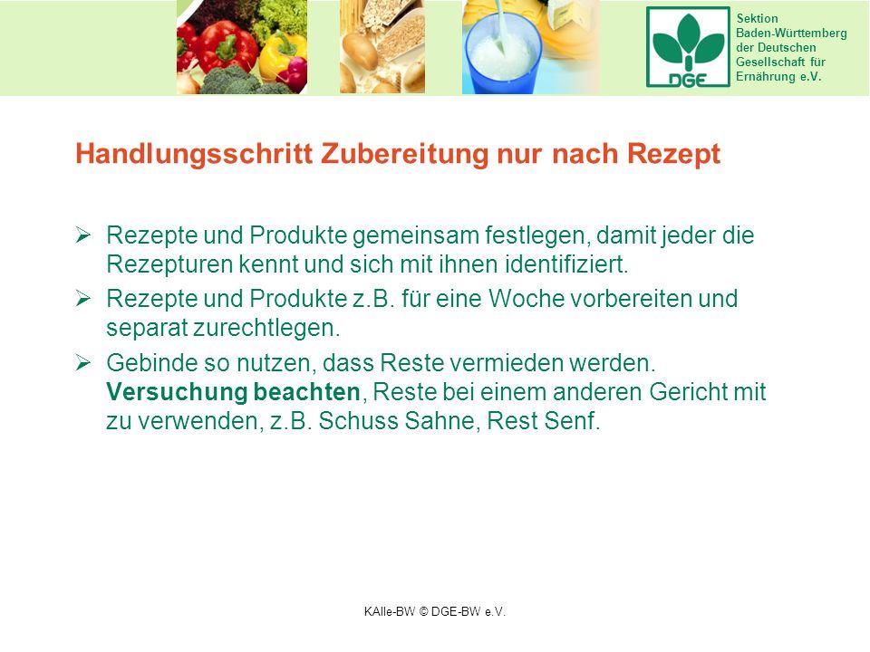 Sektion Baden-Württemberg der Deutschen Gesellschaft für Ernährung e.V. Handlungsschritt Zubereitung nur nach Rezept  Rezepte und Produkte gemeinsam