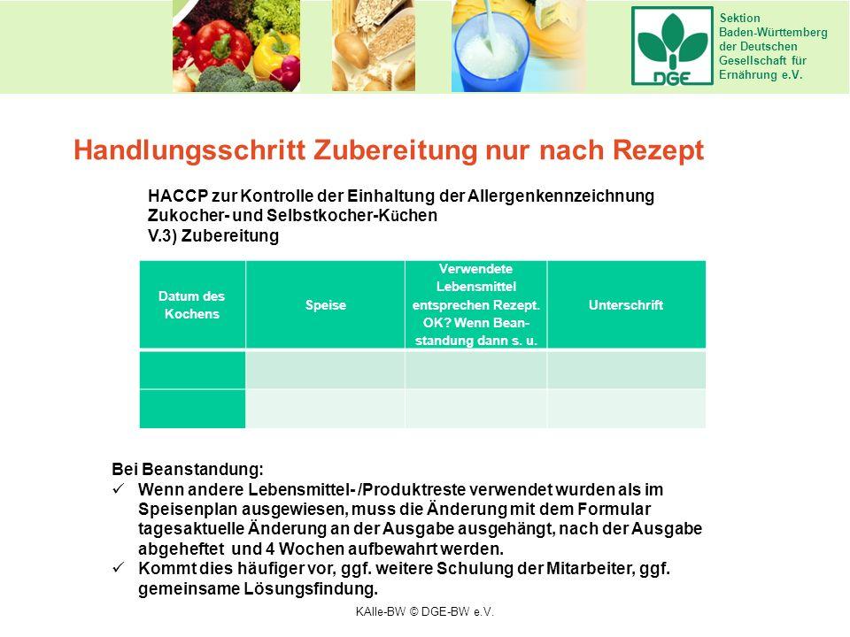 Sektion Baden-Württemberg der Deutschen Gesellschaft für Ernährung e.V. Handlungsschritt Zubereitung nur nach Rezept HACCP zur Kontrolle der Einhaltun