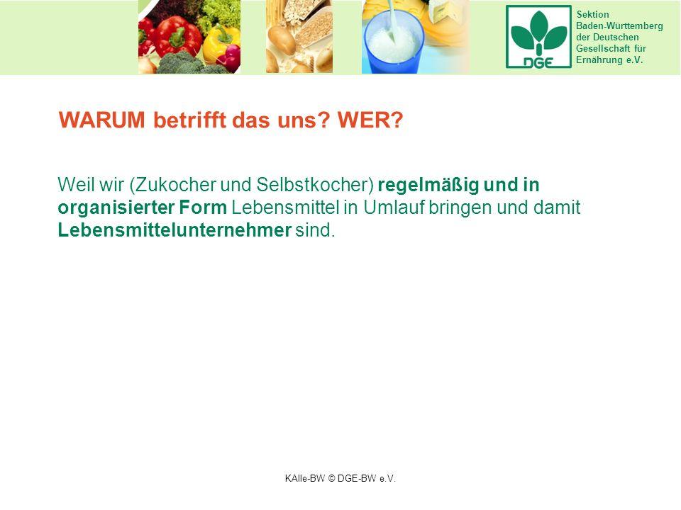 Sektion Baden-Württemberg der Deutschen Gesellschaft für Ernährung e.V. Weil wir (Zukocher und Selbstkocher) regelmäßig und in organisierter Form Lebe