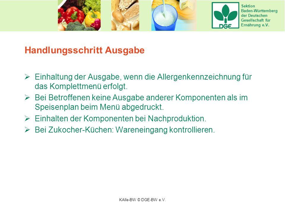 Sektion Baden-Württemberg der Deutschen Gesellschaft für Ernährung e.V. Handlungsschritt Ausgabe  Einhaltung der Ausgabe, wenn die Allergenkennzeichn