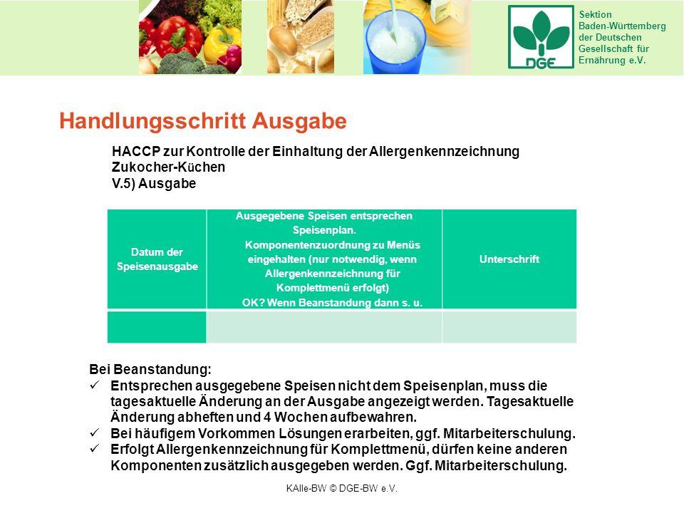 Sektion Baden-Württemberg der Deutschen Gesellschaft für Ernährung e.V. Handlungsschritt Ausgabe HACCP zur Kontrolle der Einhaltung der Allergenkennze