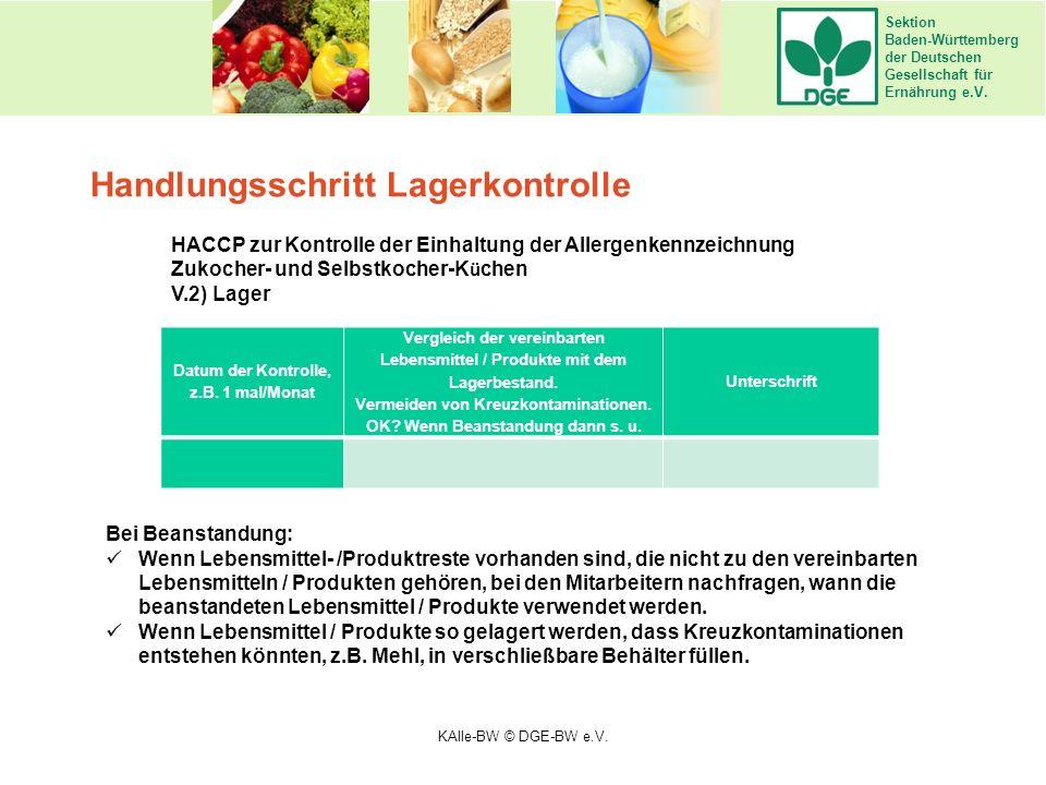 Sektion Baden-Württemberg der Deutschen Gesellschaft für Ernährung e.V. Handlungsschritt Lagerkontrolle HACCP zur Kontrolle der Einhaltung der Allerge