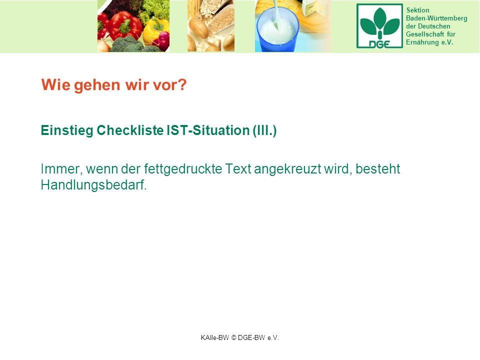 Sektion Baden-Württemberg der Deutschen Gesellschaft für Ernährung e.V. Wie gehen wir vor? Einstieg Checkliste IST-Situation (III.) Immer, wenn der fe