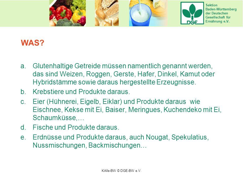 Sektion Baden-Württemberg der Deutschen Gesellschaft für Ernährung e.V. a.Glutenhaltige Getreide müssen namentlich genannt werden, das sind Weizen, Ro