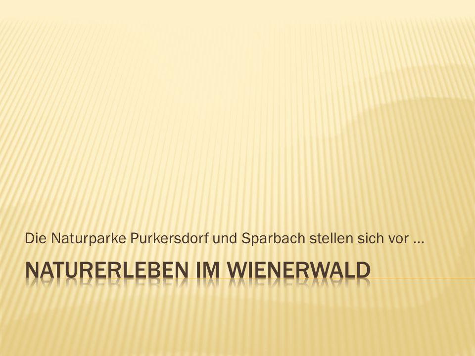 Die Naturparke Purkersdorf und Sparbach stellen sich vor …