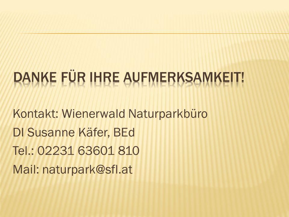 Kontakt: Wienerwald Naturparkbüro DI Susanne Käfer, BEd Tel.: 02231 63601 810 Mail: naturpark@sfl.at