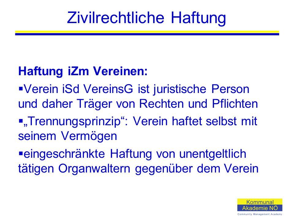"""Zivilrechtliche Haftung Haftung iZm Vereinen:  Verein iSd VereinsG ist juristische Person und daher Träger von Rechten und Pflichten  """"Trennungsprin"""