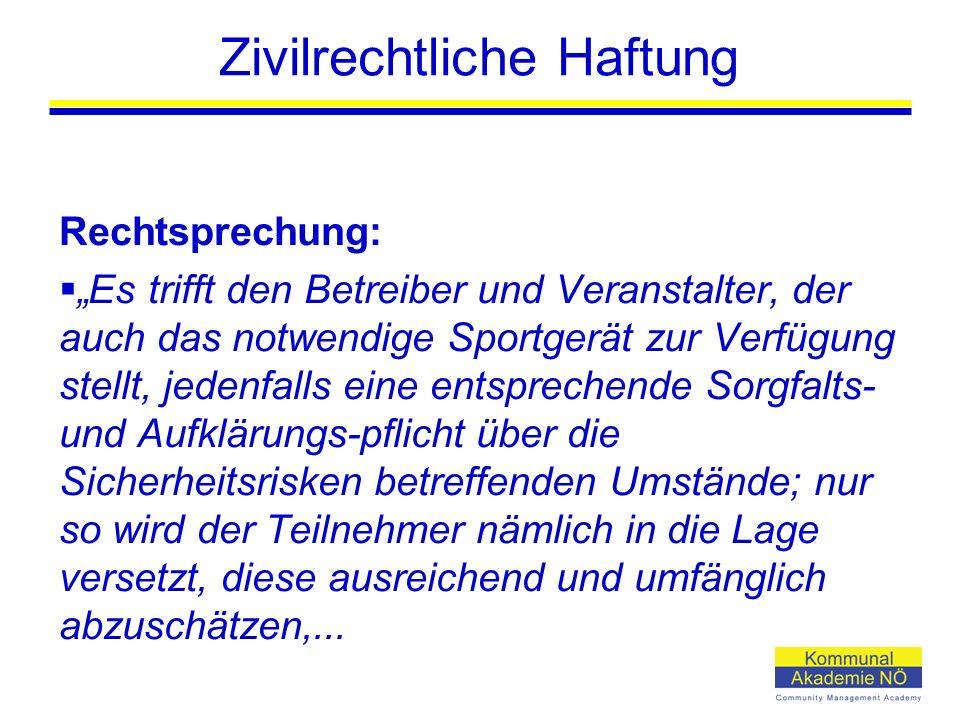 """Zivilrechtliche Haftung Rechtsprechung:  """"Es trifft den Betreiber und Veranstalter, der auch das notwendige Sportgerät zur Verfügung stellt, jedenfal"""