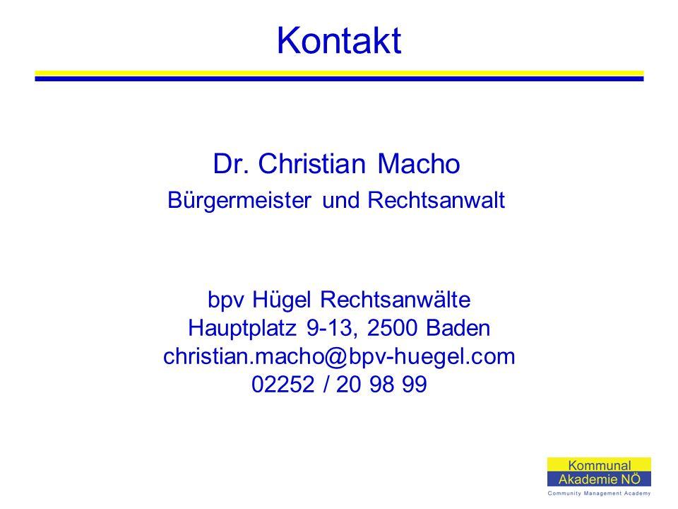 Kontakt Dr. Christian Macho Bürgermeister und Rechtsanwalt bpv Hügel Rechtsanwälte Hauptplatz 9-13, 2500 Baden christian.macho@bpv-huegel.com 02252 /