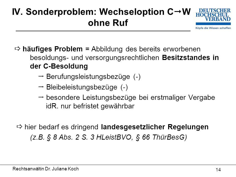 Rechtsanwältin Dr. Juliane Koch 13 III. Auswege durch besondere Anforderungen 6.
