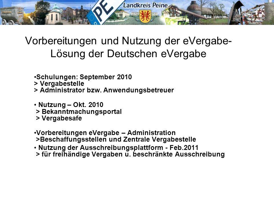 Einbindung der Unternehmen/Bieter Ab Oktober 2010 Übernahme vorhandener Unternehmenslisten in die Unternehmensdatei der Deutschen eVergabe Information und Aufforderung der Unternehmen zur Registrierung am Vergabeportal Unternehmer- bzw.