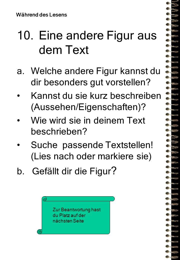 10.Eine andere Figur aus dem Text a.Welche andere Figur kannst du dir besonders gut vorstellen.